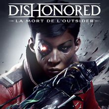 Dishonored : La mort de l'Outsider