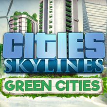 Cities Skylines : Green Cities