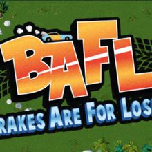 BAFL : Brakes Are For Losers