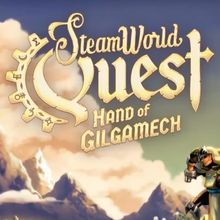SteamWorld Quest : Hand of Gilgamech