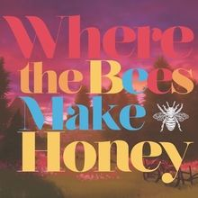 Where the Bees Make Honey