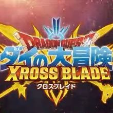 Dragon Quest Dai no Daibôken : Xross Blade