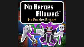 No Heroes Allowed : No Puzzle Either !