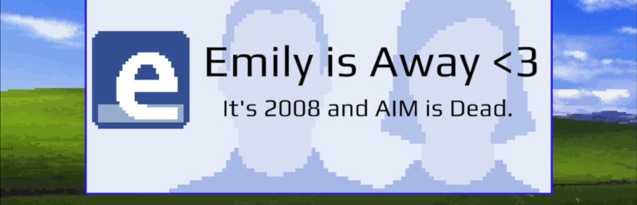 Emily is Away <3 quitte AIM et vous attend sur Facenook