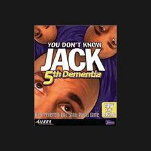 You Don't Know Jack : 5th Dementia