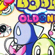 Bubble Bobble : Old & New