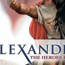 Alexander : The Hour of Heroes
