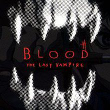 Blood The Last Vampire (Première version)