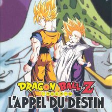 Dragon Ball Z : L'Appel Du Destin