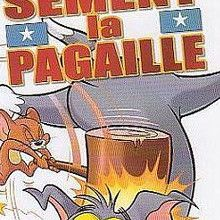 Tom & Jerry Sèment la Pagaille
