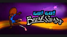 Go ! Go ! Break Steady