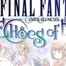 Final Fantasy Crystal Chronicles : Echoes of Time