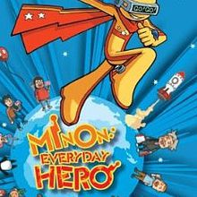 Minon : Everyday Hero
