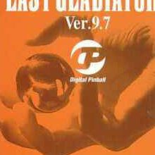 Digital Pinball : Last Gladiators Ver 9.7