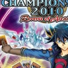 Yu-Gi-Oh ! 5D's World Championship 2010 : Reverse of Arcadia