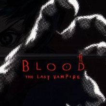 Blood The Last Vampire (Seconde version)