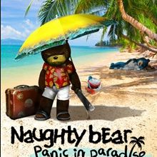 Naughty Bear : Panic in Paradise