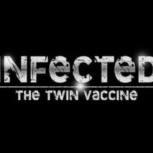 Infected : The Twin Vaccine