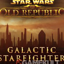 Star Wars : The Old Republic - Galactic Starfighter