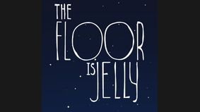 The Floor is Jelly