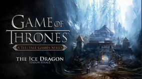 Game of Thrones : A Telltale Games Series, Episode 6: The Ice Dragon