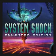 System Shock : Enhanced Edition