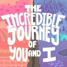 The Incredible Journey of You and I