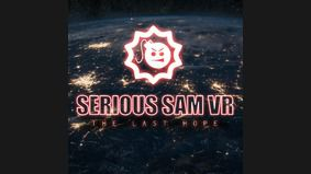 Serious Sam VR : The Last Hope
