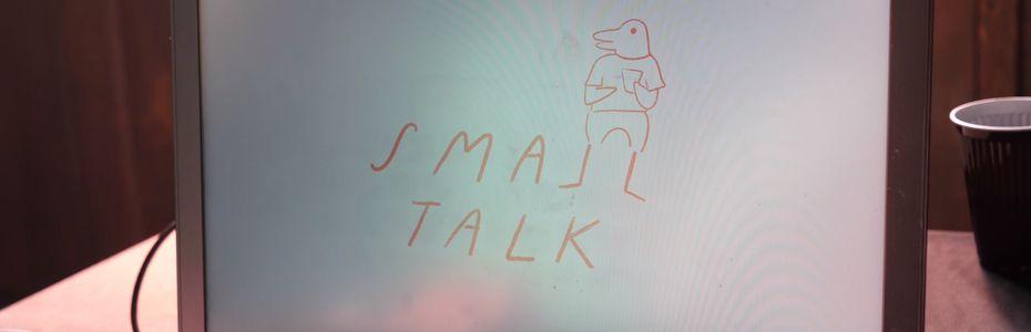 Action, réactions - Noddus discute le bout de gras dans dans la bizarrerie Small Talk